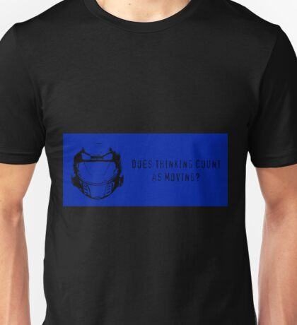 Does Thinking Count as Moving? Unisex T-Shirt