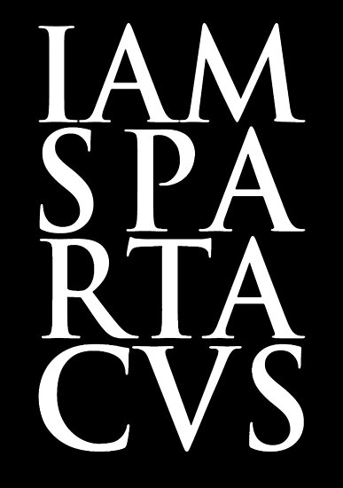 Spartacus - I Am Spartacus by scatman