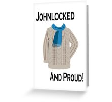 Johnlocked and Proud! Greeting Card