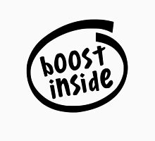 Boost Installed Inside Unisex T-Shirt