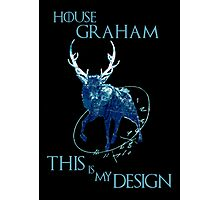 House Graham - This Is My Design - game of thrones Photographic Print