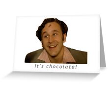 It's Chocolate! - IT Crowd Greeting Card