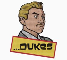 ...Dukes. by poorlydesigns