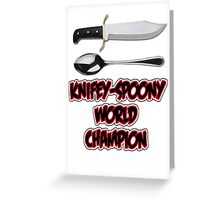 Knifey-Spoony World Champion Greeting Card