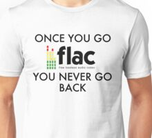 Once You Go .flac, You Never Go Back Unisex T-Shirt