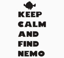 Keep Calm And Find Nemo by JumpStreet