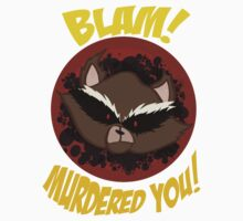 BLAM! Murdered you! by bookworm-kid