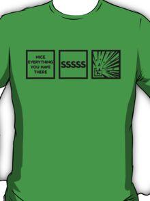 Nice Everything... T-Shirt