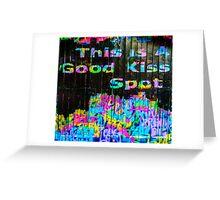 This Is a Good Kiss Spot Graffiti Greeting Card