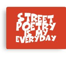 Street Poetry Is My Everyday Canvas Print