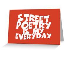 Street Poetry Is My Everyday Greeting Card