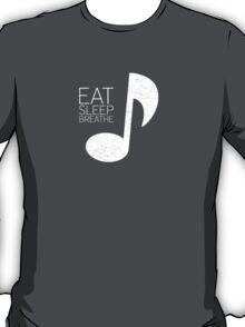 Eat, Sleep, Breathe Music Tee T-Shirt