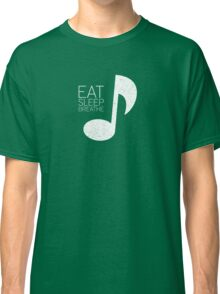Eat, Sleep, Breathe Music Tee Classic T-Shirt