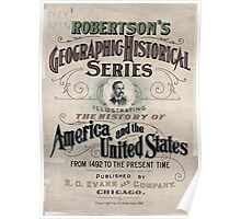 Civil War Maps 1539 Robertson's geographic-historical series illustrating the history of America and the United States from 1492 to the present time Poster