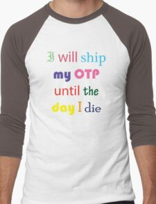 I Will Ship My OTP Until The Day I Die Men's Baseball ¾ T-Shirt