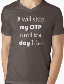 I Will Ship My OTP Until The Day I Die Mens V-Neck T-Shirt
