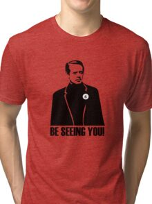 Be Seeing You! Tri-blend T-Shirt