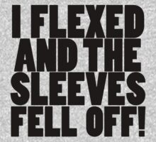 I flexed and the sleeves fell off … Black by OliveB