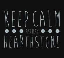 Keep Calm and Play Hearthstone by Nikki Toong