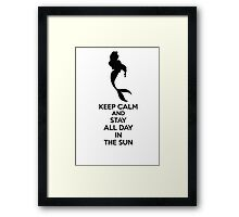Keep Calm And Stay All Day In The Sun Framed Print