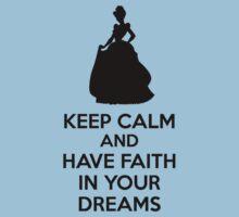 Keep Calm And Have Faith In Your Dreams by mydollyaviana