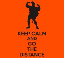 Keep Calm And Go The Distance by mydollyaviana