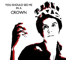 """""""Honey, you should see me in a crown."""" by UsVersusThem"""