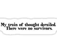 My train of thought derailed. There were no survivors Sticker