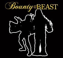 Bounty and the Beast by Antatomic