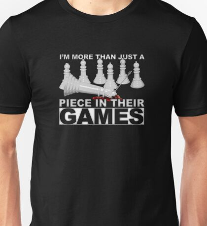 More Than a Piece in Their Games Unisex T-Shirt