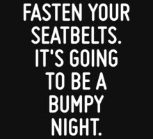 Fasten your seatbelts. It's going to be a bumpy night.  by ordinateur