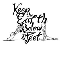 Keep the Earth Below My Feet by Taylor Leonard