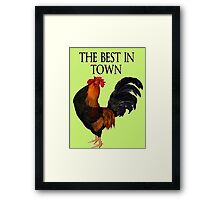 The Best in Town  Framed Print