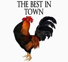 The Best in Town  Unisex T-Shirt