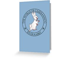 The Tale of the Killer Rabbit Greeting Card