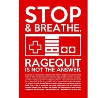 Ragequit PSA Photographic Print