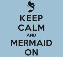 Keep Calm and Mermaid On (light shirt) Kids Clothes
