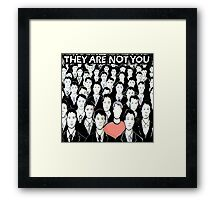 They Are Not You Framed Print
