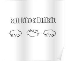 Roll Like A Buffalo Poster