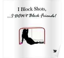 I Block Shots Poster