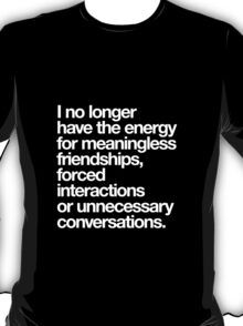 No Energy for Unnecessary Conversations T-Shirt