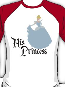 His Princess - Cinderella Couples Shirt for Women T-Shirt