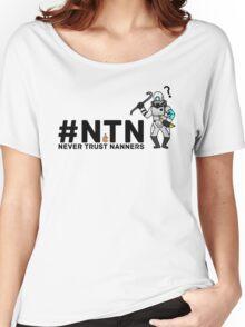 #NTN Never Trust Nanners Women's Relaxed Fit T-Shirt