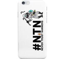 #NTN Never Trust Nanners iPhone Case/Skin