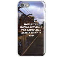 """""""All I really want is you"""" iPhone Case/Skin"""