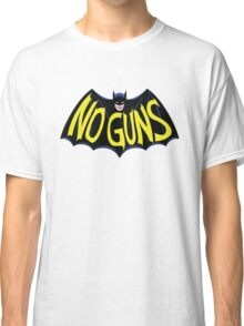 No Guns for this Hero Classic T-Shirt