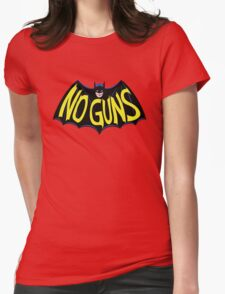 No Guns for this Hero Womens Fitted T-Shirt