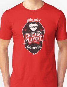 This Girl Loves CHICAGO Playoff Beards! Unisex T-Shirt