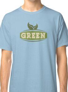 Green Saying Classic T-Shirt