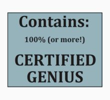 Contains: 100% (or more!) CERTIFIED GENIUS by jbrkl